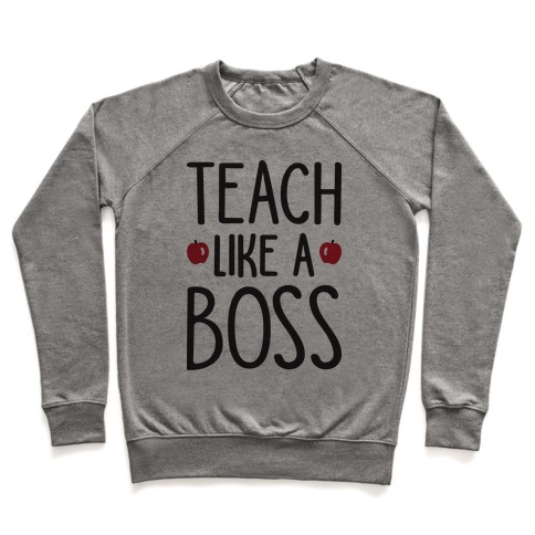 Teach Like A Boss Pullover