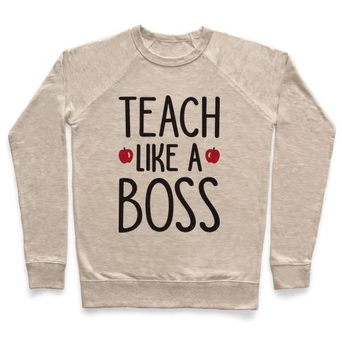 Teach Like A Boss Pullover