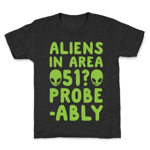 Aliens In Area 51 Probe-ably Parody White Print Kids T-Shirt