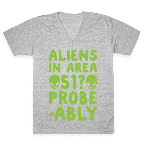 Aliens In Area 51 Probe-ably Parody White Print V-Neck Tee Shirt