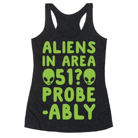 Aliens In Area 51 Probe-ably Parody White Print Racerback Tank Top