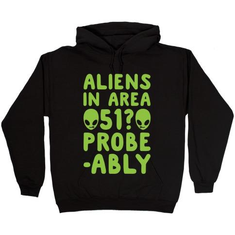 Aliens In Area 51 Probe-ably Parody White Print Hooded Sweatshirt