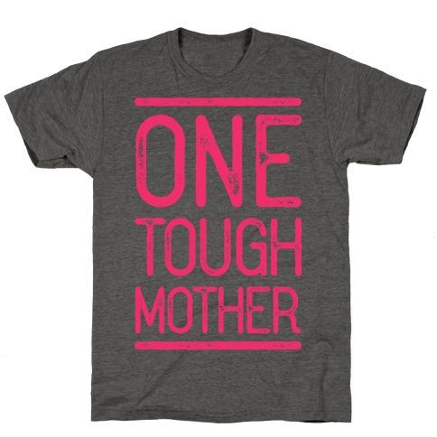One Tough Mother T-Shirt