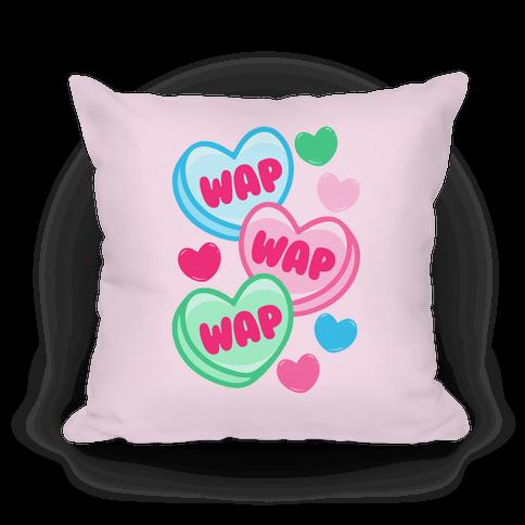 WAP WAP WAP Candy Hearts Parody Pillow