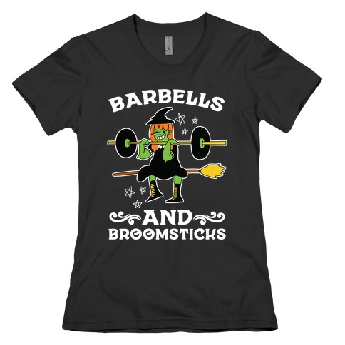 Barbells And Broomsticks Womens T-Shirt