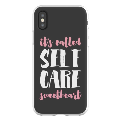 "It's Called ""Self-Care,"" Sweetheart Phone Flexi-Case"
