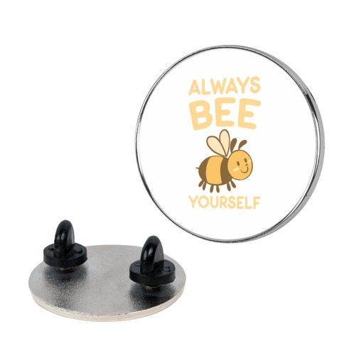 Always Bee Yourself Pin