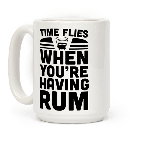 Time Flies When You're Having Rum Coffee Mug