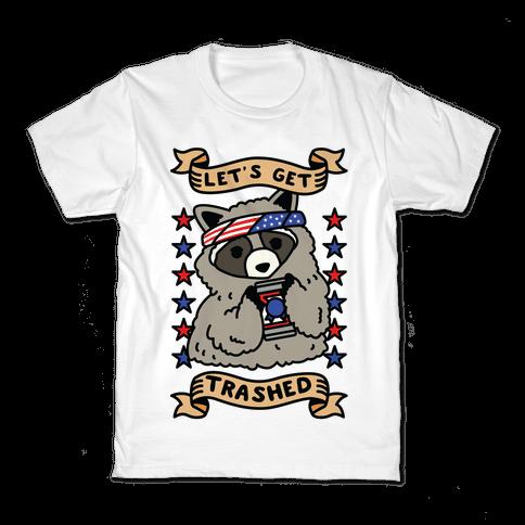 Let's Get Trashed Kids T-Shirt
