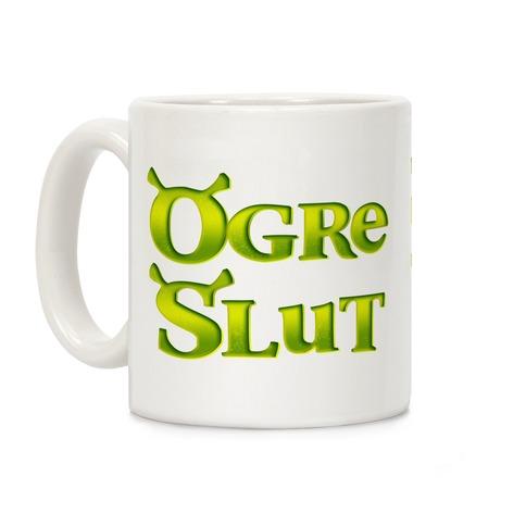 Ogre Slut Coffee Mug