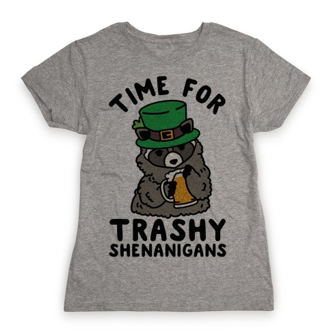 Time For Trashy Shenanigans Racoon Womens T-Shirt