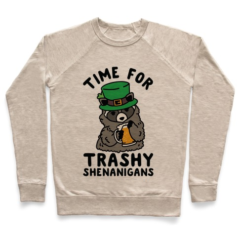 Time For Trashy Shenanigans Racoon Pullover