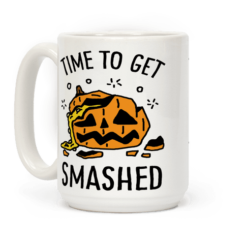 Time To Get Smashed Pumpkin Coffee Mug