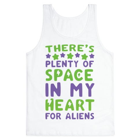 There's Plenty of Space in my Heart for Aliens Tank Top