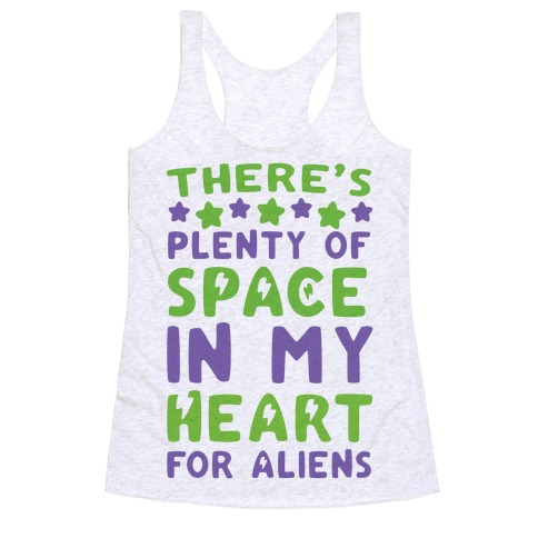 There's Plenty of Space in my Heart for Aliens Racerback Tank Top