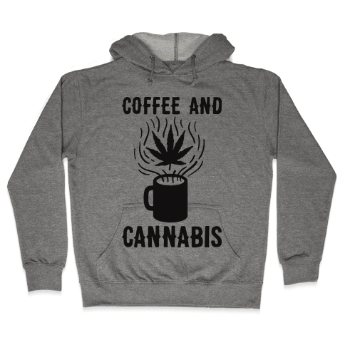 Coffee And Cannabis Hooded Sweatshirt