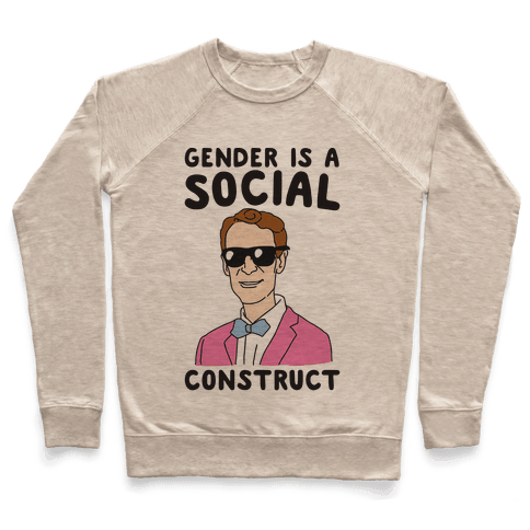 Gender Is A Social Construct Bill Nye  Pullover