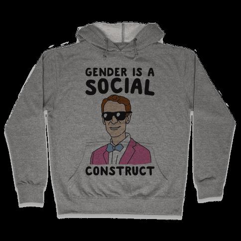 Gender Is A Social Construct Bill Nye  Hooded Sweatshirt