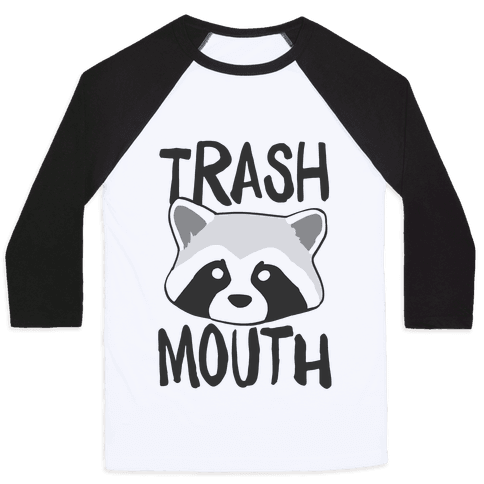 Trash Mouth  Baseball Tee