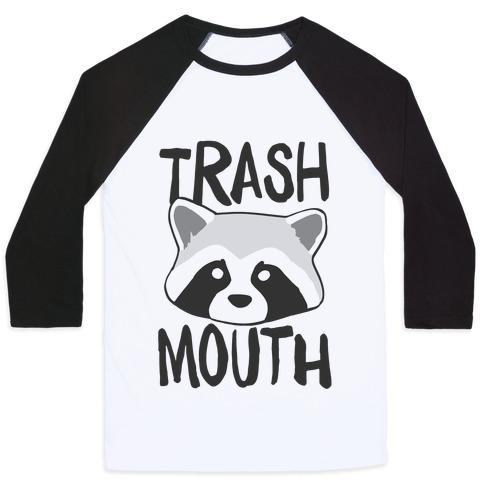 Trash Mouth  Baseball Tee