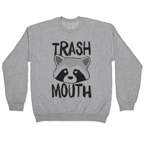Trash Mouth Pullover