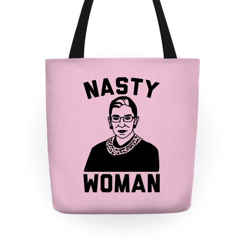 Nasty Woman RBG Tote