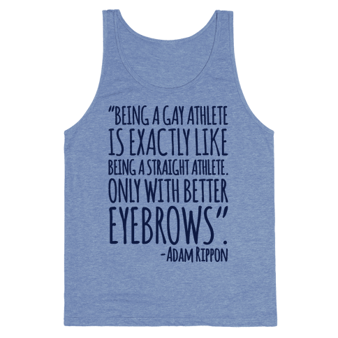 Gay Athletes Have Better Eyebrows Adam Rippon Quote Tank Top