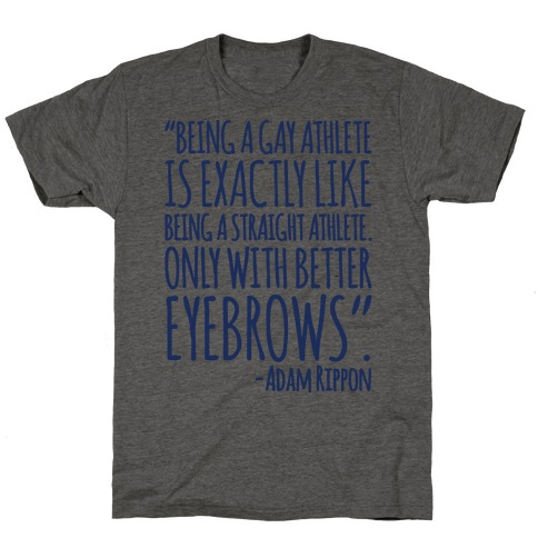 Gay Athletes Have Better Eyebrows Adam Rippon Quote T-Shirt