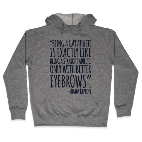 Gay Athletes Have Better Eyebrows Adam Rippon Quote Hooded Sweatshirt