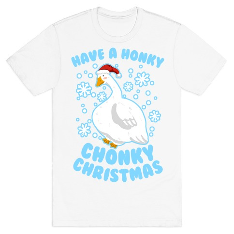 Have A Honky Chonky Christmas T-Shirt