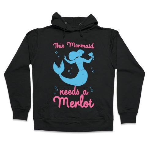This Mermaid Needs a Merlot Hooded Sweatshirt