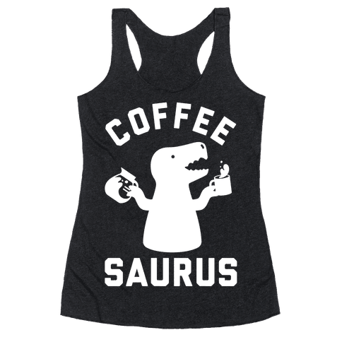 Coffeesaurus Racerback Tank Top