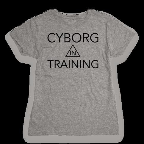 Cyborg In Training Womens T-Shirt