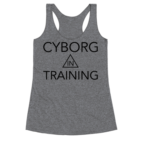 Cyborg In Training Racerback Tank Top
