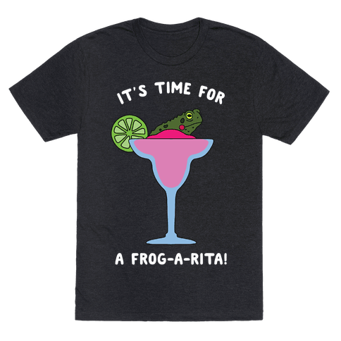 It's Time for a Frog-a-Rita Mens/Unisex T-Shirt
