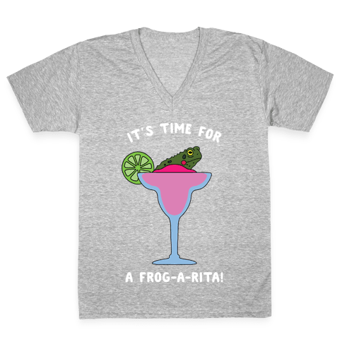 It's Time for a Frog-a-Rita V-Neck Tee Shirt