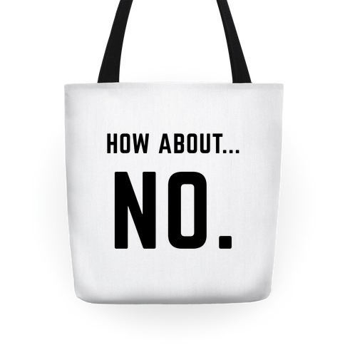 How About No Tote