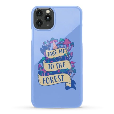 Take Me To The Forest Phone Case