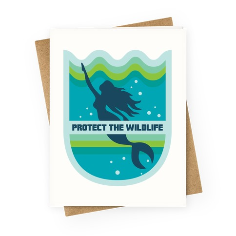 Protect The Wildlife (Mermaid) Greeting Card