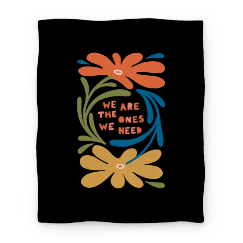 We Are The Ones We Need Retro Flowers Blanket