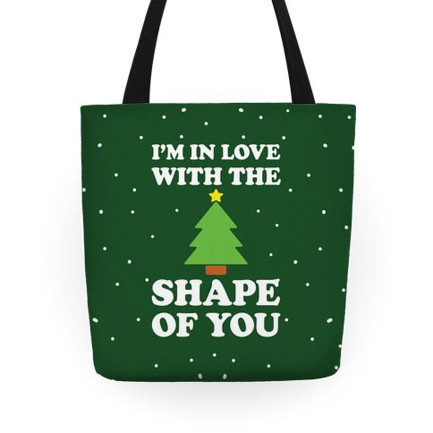 I'm In Love With The Shape Of You Christmas Tree Tote