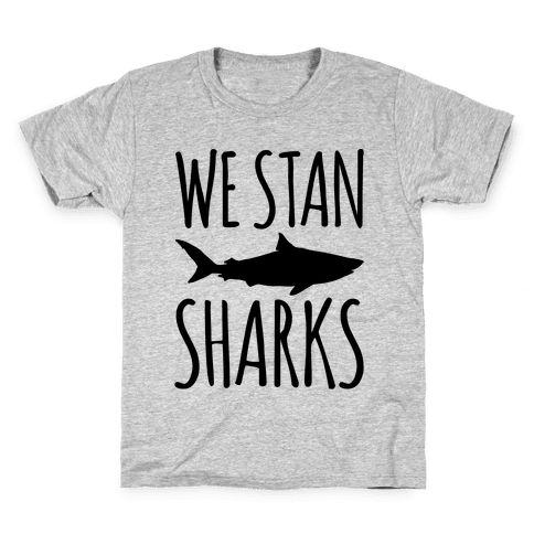 We Stan Sharks  Kids T-Shirt