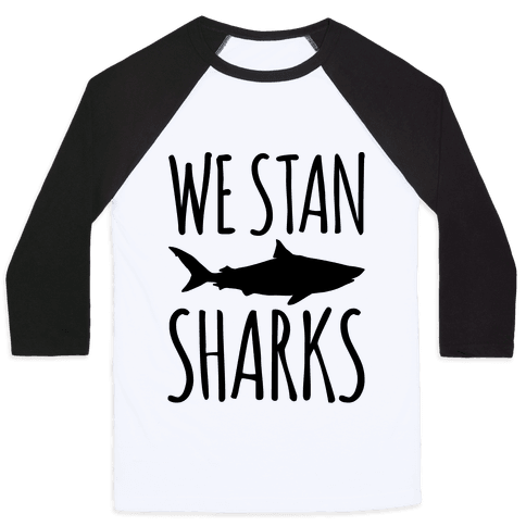 We Stan Sharks  Baseball Tee