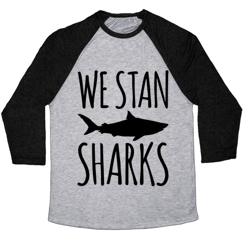 We Stan Sharks Baseball Tee
