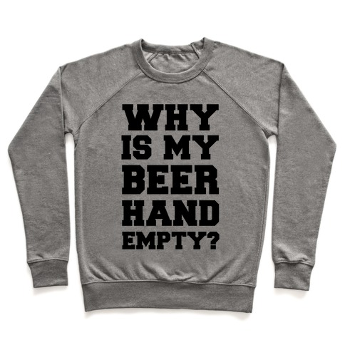 Why Is My Beer Hand Empty? Pullover