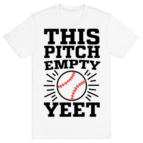 This Pitch Empty, YEET - baseball T-Shirt