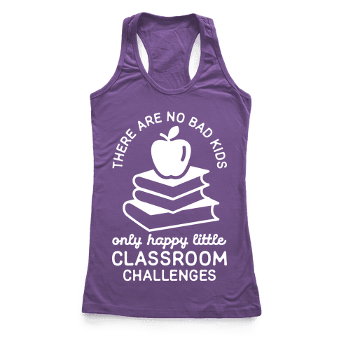 There Are No Bad Kids Racerback Tank Top