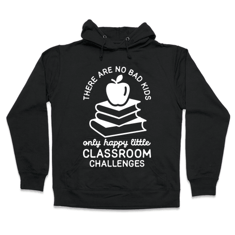 There Are No Bad Kids Hooded Sweatshirt