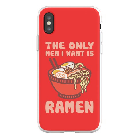 The Only Men I Want Is Ramen Phone Flexi-Case