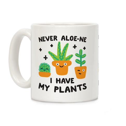 Never Aloe-ne I Have My Plants Coffee Mug